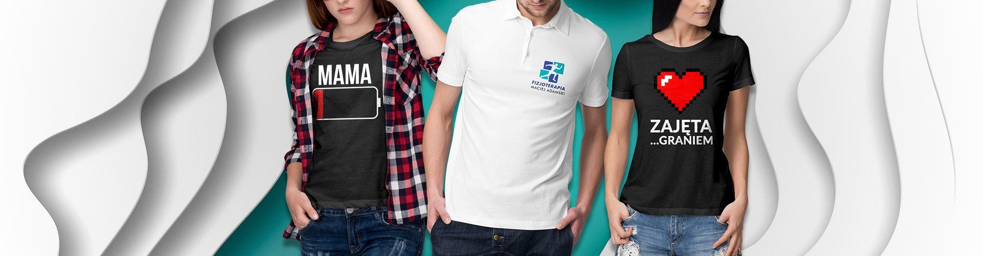 Koszulki z nadrukiem dla Ciebie i dla Firm
