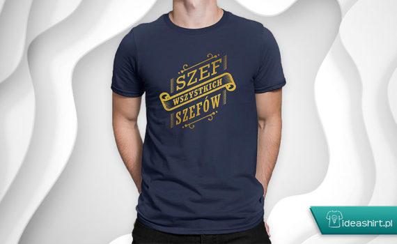 Koszulka dla szefa szef wszystkich szefów