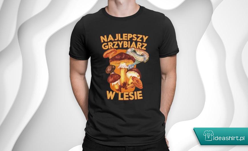 Koszulka dla grzybiarza - najlepszy grzybiarz w lesie