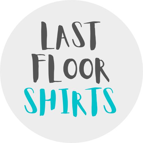 Last Floor Shirts